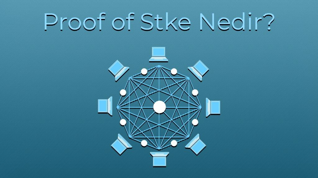 Proof-of-Stake Nedir?